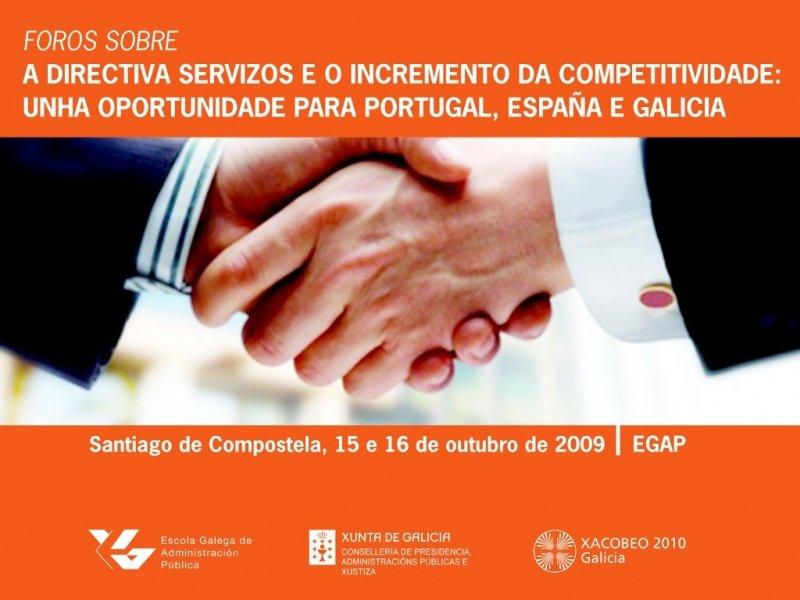 Foros sobre a directiva servizos e o incremento da competitividade: Unha oportunidade para Portugal, España é  Galicia
